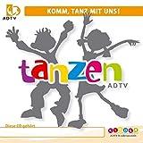 Komm, tanz mit uns! (Die ADTV Kindertanzhymne)