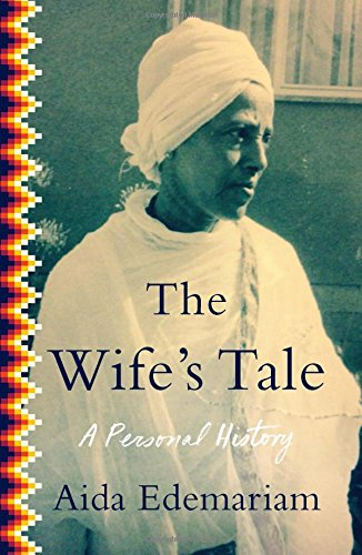 The Wife's Tale: A Personal History por Aida Edemariam