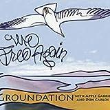 Groundation / We Free Again