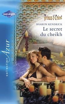 Le secret du cheikh (Harlequin Azur) par [Kendrick, Sharon]
