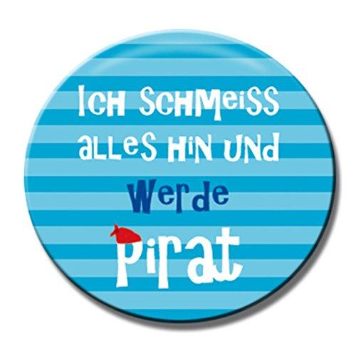 Polarkind Button Pin Anstecker Ich schmeiss Alles hin und werde Pirat 38mm Spruch