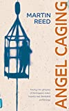 Angel Caging and other stories by Martin Reed