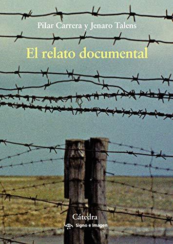 El relato documental: Efectos de sentido y modos  de recepción (Signo E Imagen) por Pilar Carrera