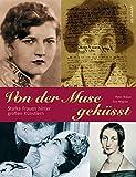 Von der Muse geküsst - Starke Frauen hinter großen Künstlern