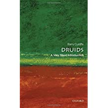 Druids: A Very Short Introduction by Barry Cunliffe (2010-07-01)