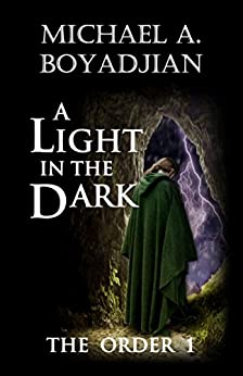 A Light In The Dark (The Order Book 1) by [Boyadjian, Michael A.]