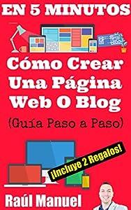 diseño de web gratis: Cómo Crear Una Página Web o Blog EN 5 MINUTOS: (Guía Paso a Paso) No se requiere...