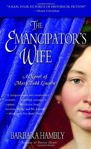 The Emancipator's Wife (A Novel of Mary Todd Lincoln)
