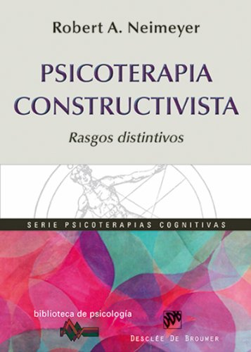 Psicoterapia Constructivista (Biblioteca de Psicología) por Robert A. Neimeyer