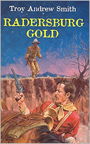 The Radersburg Gold: A Western Adventure From The Author of