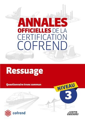 Ressuage niveau 3 : Les annales officielles de la certification Cofrend