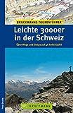 Leichte 3000er in der Schweiz: Über Wege und Steige auf hohe Gipfel