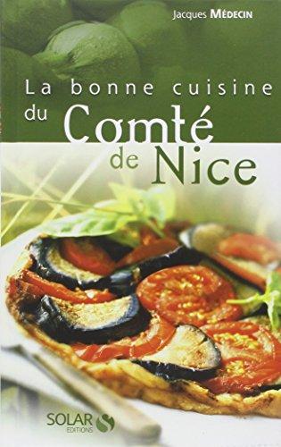 La bonne cuisine du comté de Nice par Jacques Médecin