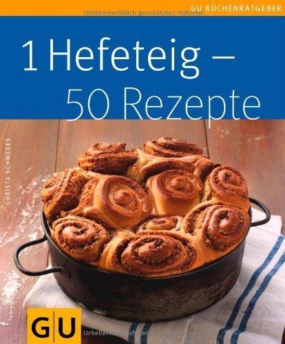 1 Hefeteig - 50 Rezepte von Christa Schmedes (1. August 2011) Taschenbuch