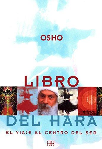 Descargar Libro Libro del hara: El viaje al centro del ser (Osho) de Osho