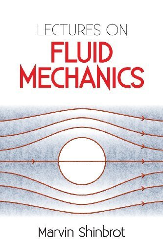 Lectures on Fluid Mechanics (Dover Books on Physics) by Shinbrot, Marvin, Physics (2012) Paperback
