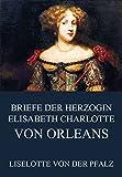 Image de Briefe der Herzogin Elisabeth Charlotte von Orléans