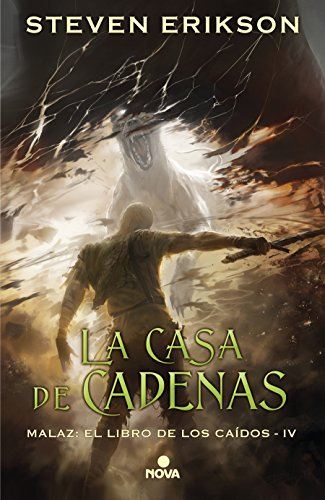 La casa de cadenas (Malaz: El Libro de los Caídos 4) (Nova) por Steven Erikson