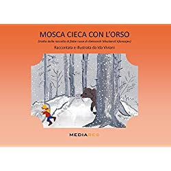 Mosca cieca con l'orso. Ediz. illustrata