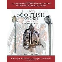 Scottish Sword 1600-1945: An Illustrated History