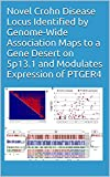 Novel Crohn Disease Locus Identified by Genome-Wide Association Maps to a Gene Desert on 5p13.1 and Modulates Expression of PTGER4 (English Edition)