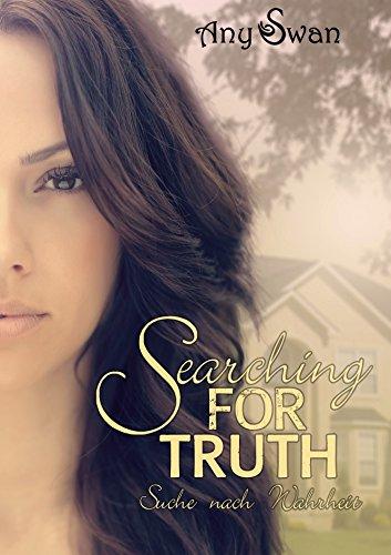 Searching for truth: Suche nach Wahrheit von [Swan, Any]