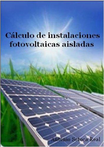 Descargar Libro Cálculo de instalaciones fotovoltaicas aisladas de Antonio Sotoca Real