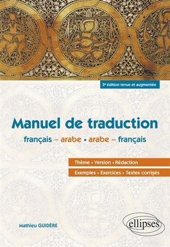 Arabe. Manuel de traduction - 3e édition revue et augmentée par Mathieu Guidère