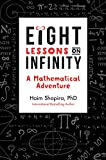 Eight Lessons on Infinity: A Mathematical Adventure (English Edition)