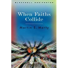 When Faiths Collide (Wiley-Blackwell Manifestos Book 10) (English Edition)