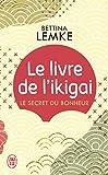 Le livre de l'ikigai : Le secret du bonheur