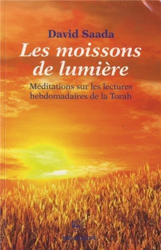 Les moissons de lumière : Méditations sur les lectures hebdomadaires de la Torah