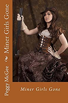 Miner Girls Gone (English Edition) par [McGee, Peggy]