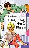 Freche Mädchen - freche Bücher!: Liebe, Chaos, Handyklingeln