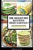 100 Meilleures Recettes Végétaliennes !