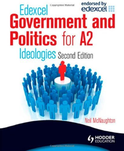 Edexcel Government & Politics for A2: Ideologies by McNaughton, Neil (June 26, 2009) Paperback