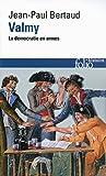 Valmy: La démocratie en armes