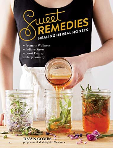 Sweet Remedies: Healing Herbal Honeys - Products Food Dawn