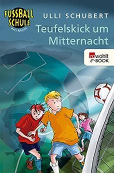 Teufelskick um Mitternacht (Die Fußballschule am Meer 2)