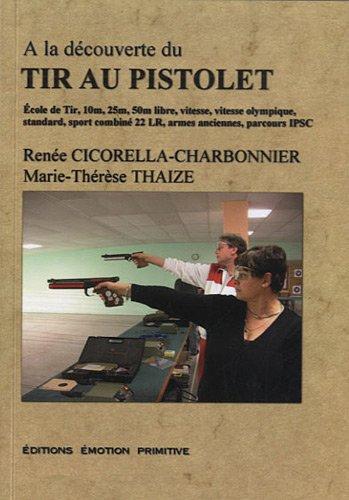 A la découverte du tir au pistolet par Renée Cicorella-Charbonnier, Marie-Thérèse Thaize