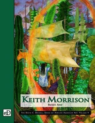 [(Keith Morrison : The David C. Driskell Series of African American Art: Volume V)] [By (author) Renee Ater] published on (March, 2005)