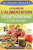Le guide de l'alimentation végétarienne et des salades by Norman-W Walker (2014-06-04)