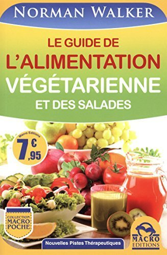 Le guide de l'alimentation vgtarienne et des salades by Norman-W Walker (2014-06-04)