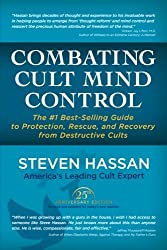 Combating Cult Mind Control: The #1 Best-selling Guide to Protection, Rescue, and Recovery from Destructive Cults by Steven Hassan (2015-03-28)
