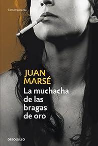 La muchacha de las bragas de oro par Juan Marsé