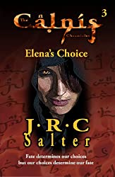 Elena's Choice (The Calnis Chronicles Book 3)