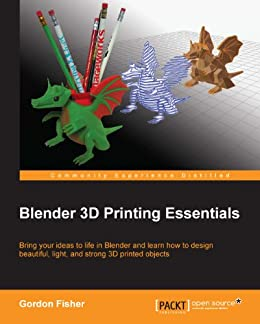 Blender 3D Printing Essentials von [Fisher, Gordon]