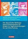 Bildungs- und Erziehungspläne: Der Bayerische Bildungs- und Erziehungsplan für Kinder in Tageseinrichtungen bis zur Einschulung: Buch (2012-10-01)