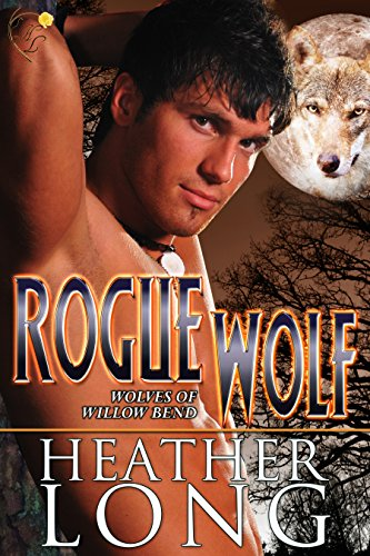 Rogue Wolf (Wolves of Willow Bend Book 4) (English Edition)