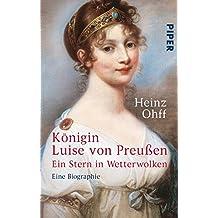 Ein Stern in Wetterwolken: Königin Luise von Preußen. Eine Biographie